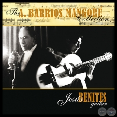 THE AGUSTÍN BARRIOS MANGORÉ COLLECTION - Por JESÚS BENÍTEZ