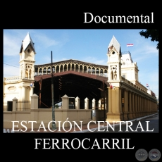 ESTACIÓN CENTRAL FERROCARRIL (Documental)